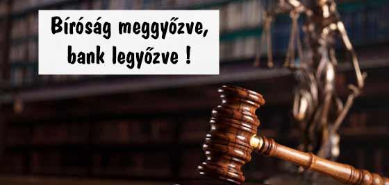 Bíróság meggyőzve bank legyőzve!