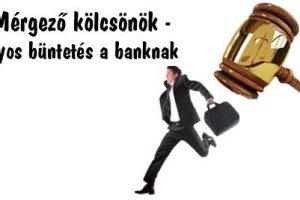 Mérgező kölcsönök - súlyos büntetés a banknak