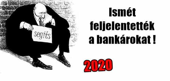2020 - Ismét feljelentették a bankárokat!