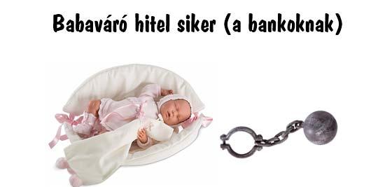 Babaváró hitel siker (a bankoknak) - ismét rohamtempóban adósodik el a magyar