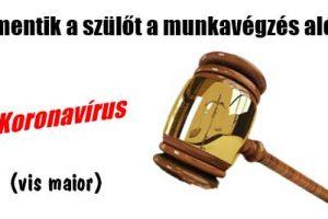 Koronavírus - felmentik a szülőt a munkavégzés alól? (vis maior)