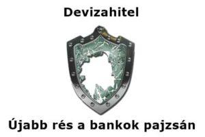 Devizahitel - Újabb rés a bankok pajzsán