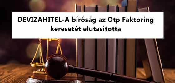 DEVIZAHITEL-A bíróság az Otp Faktoring keresetét elutasította