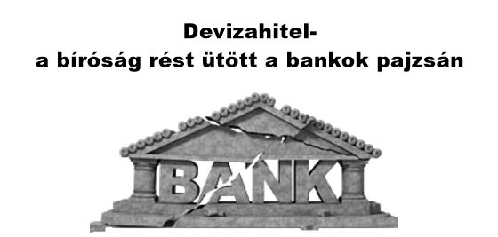 Civil Kontroll Devizahitel-a bíróság rést ütött a bankok pajzsán