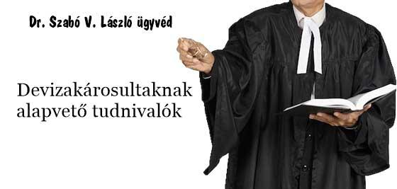 Dr. Szabó V. László ügyvéd, Nemzeti Civil Kontroll, devizahitel, Devizakárosultaknak alapvető tudnivalók