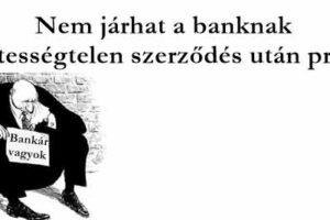 devizahitel, tisztességtelen, Nemzeti Civil Kontroll, Nem járhat a banknak tisztességtelen szerződés után profit