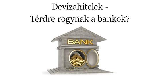 Kockázatkezelés, banki tájékoztatás, Nemzeti Civil Kontroll, Devizahitelek - Térdre rogynak a bankok?