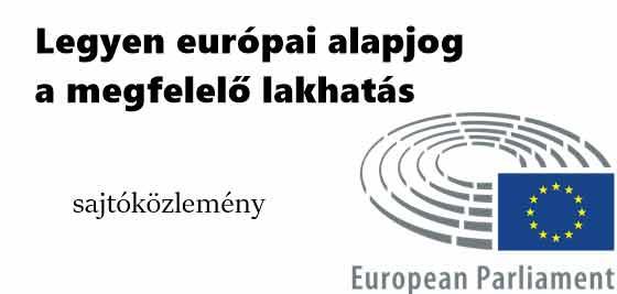 devizahitel, Nemzeti Civil Kontroll, Legyen európai alapjog a megfelelő lakhatás