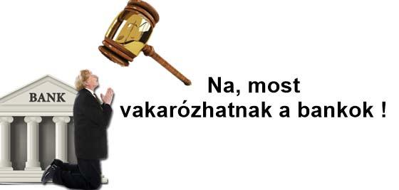 Devihahiteles igazságtétel, Dr. Szabó V. László ügyvéd, devizahitel, Nemzeti Civil Kontroll, Na, most vakarózhatnak a bankok!