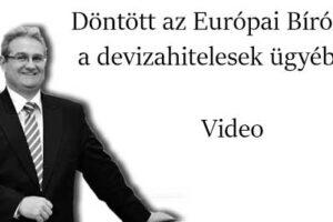 Nemzeti Civil Kontroll, dr Marczingós László ügyvéd, Döntött az Európai Bíróság a devizahitelesek ügyében - Video